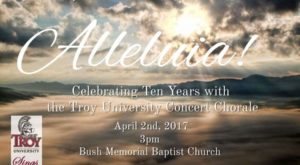 TROY's Concert Chorale will celebrate 10 years of performances Sunday, April 2 at Bush Memorial Baptist Church.