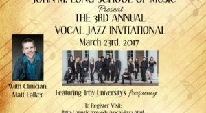 More than 160 high school and community college students will head to the Troy Campus for the Vocal Jazz Invitational.
