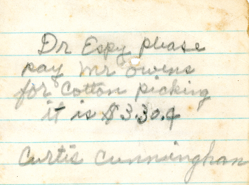 "A note reading: ""Dr Espy please pay Mr Owens for cotton picking it is $3.30. Curtis Cunningham"""